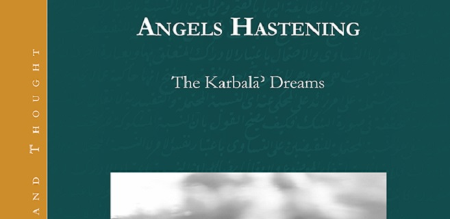 Il PISAI è lieto di annunciare la pubblicazione del libro Angels Hastening. The Karbalā' Dreams, Gorgias Press 2021, di Christopher Clohessy.