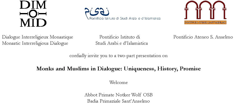 A presentation under the title 'Monks and Muslims in Dialogue: Uniqueness, History, Promise' will be held at PISAI on the 22nd October at 17.00.